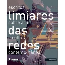 Limiares das redes – escritos sobre arte e cultura contemporânea