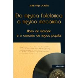 Da música folclórica à música mecânica – Mário de Andrade e o conceito de música popular