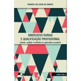 Sindicatos rurais e qualificação profissional – estado, capital e trabalho na agricultura paulista