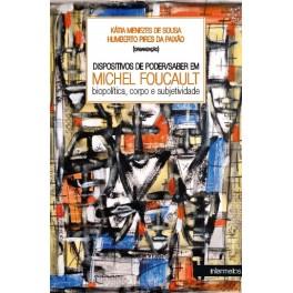 Dispositivos de poder/saber em Michel Foucault – biopolítica, corpo e subjetividade