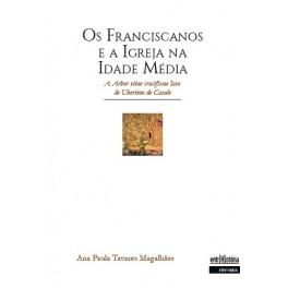 Os franciscanos e a Igreja na Idade Média -  A Arbor vitae crucifixae Iesu de Ubertino de Casale