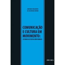 Comunicação e cultura em movimento  - estudos de textos não verbais