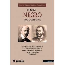 O novo negro na diáspora – modernidade afro-americana e as representações sobre o Brasil e a França no jornal Chicago Defender