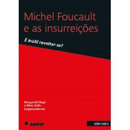 Michel Foucault e as insurreições: é inútil revoltar-se?