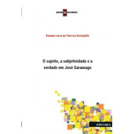 O sujeito, a subjetividade e a verdade em José Saramago