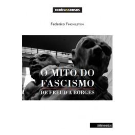 O mito do fascismo: de Freud a Borges