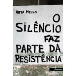 O silêncio faz parte da resistência