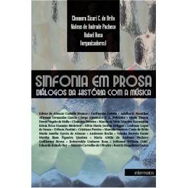 Sinfonia em Prosa - diálogos da história com a música